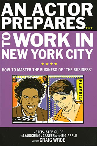9780879103064: An Actor Prepares to Work in New York City: How to Master the Business of The Business
