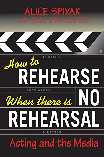 9780879103422: How to Rehearse When There Is No Rehearsal: Acting and the Media (Limelight)