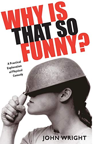 9780879103439: Why is That So Funny?: A Practical Exploration of Physical Comedy