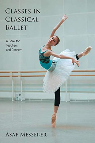 9780879103446: Classes in Classical Ballet