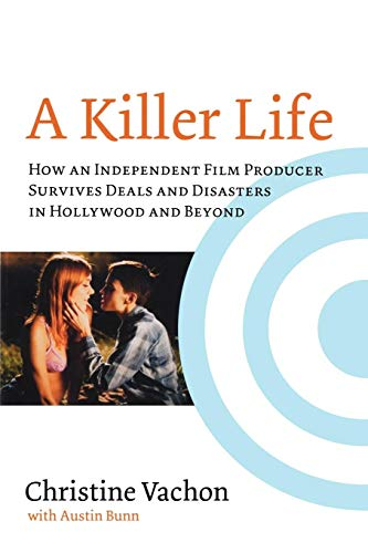 9780879103484: A Killer Life: How an Independent Film Producer Survives Deals and Disasters in Hollywood and Beyond (Limelight)