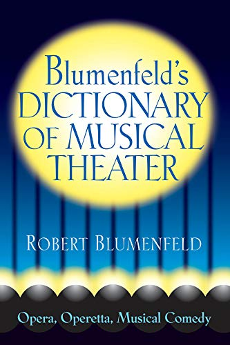 9780879103729: Blumenfeld's Dictionary of Musical Theater (Limelight)