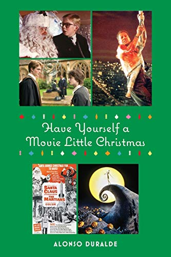Have Yourself a Movie Little Christmas: Duralde, Alonso