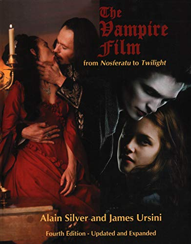 The Vampire Film: From Nosferatu to Twilight - 4th Edition, Updated and Revised (0879103809) by Alain Silver; James Ursini