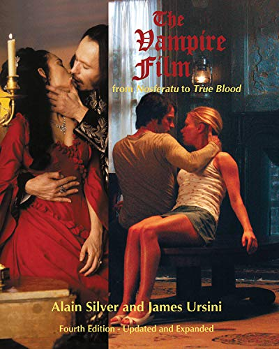 The Vampire Film: From Nosferatu to True Blood Fourth Edition - Updated and Expanded (0879103957) by Alain Silver; James Ursini