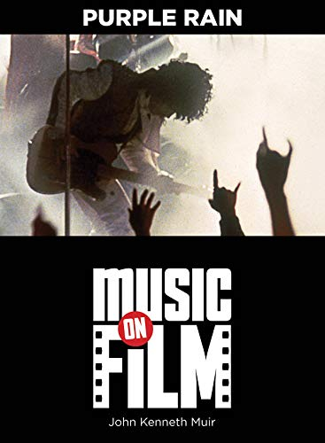 Purple Rain: Music on Film Series: Muir, John Kenneth
