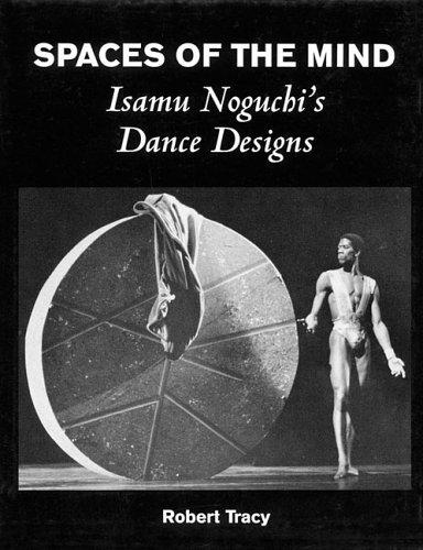 9780879109523: Spaces of the Mind - Isamu Noguchi's Dance Designs: Hardcover