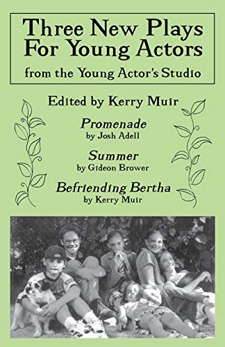 Three New Plays for Young Actors: From: Kerry Muir, Josh