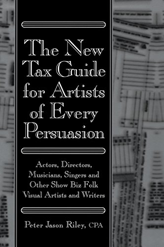 9780879109660: The New Tax Guide for Artists of Every Persuasion: Actors, Directors, Musicians, Singers, and Other Show Biz Folks