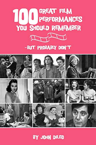 9780879109721: 100 Great Film Performances You Should Remember - But Probably Don't