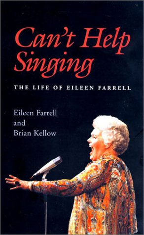 9780879109806: Can't Help Singing: The Life of Eileen Farrell