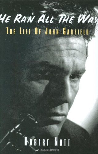 9780879109851: He Ran All the Way: The Life of John Garfield: A Biography of John Garfield