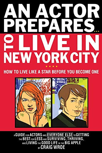 An Actor Prepares.To Live in New York City: How to Live Like a Star Before You Become One: Craig ...