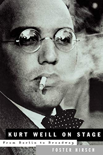 9780879109905: Kurt Weill - On Stage: From Berlin to Broadway