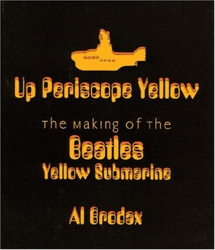 9780879109936: Up Periscope Yellow: The Making of the Beatles' Yellow Submarine