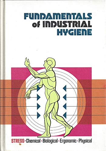 9780879120818: Fundamentals of Industrial Hygiene (N.S.C. occupational safety and health series)