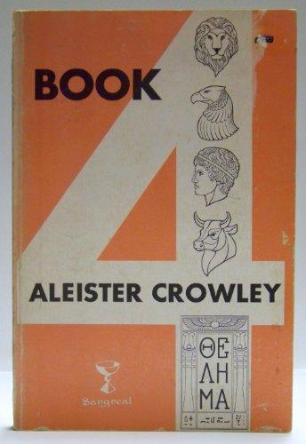 Book 4 Part 1 Meditation & Part 2 Magick: Crowley, Aleister (With Mary D'Este Sturges. Preface ...