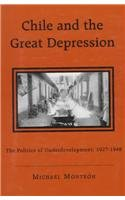 Chile and the Great Depression : The Politics of Underdevelopment, 1927-1948