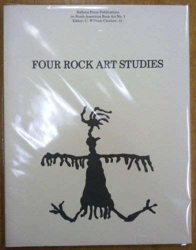Four rock art studies (Ballena Press publications on North American rock art)