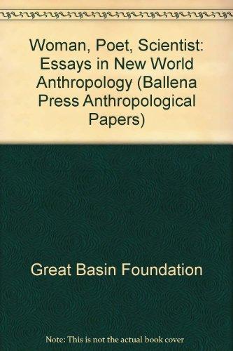 woman, Poet, Scientist: Essays in New World Anthropology Honoring Dr. Emma Louise Davis: Blackburn,...