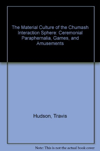 9780879191085: 4: The Material Culture of the Chumash Interaction Sphere: Ceremonial Paraphernalia, Games, and Amusements