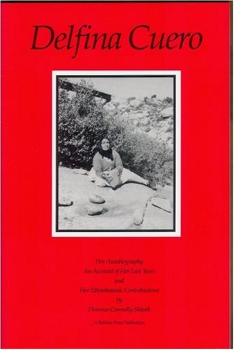 9780879191221: Delfina Cuero: Her Autobiography - An Account of Her Last Years and Her Ethnobotanic Contributions (Ballena Press Anthropological Papers, No. 38)