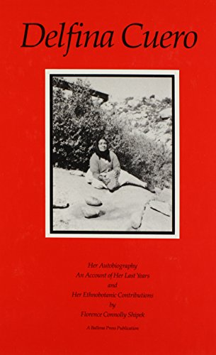 9780879191238: Delphina Cuero: Her Autobiography, an Account of Her Last Years, and Her Ethnobotanic Contributions (Formerly Ballena Press Anthropological Papers)