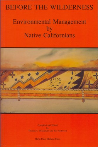 Before the Wilderness: Environmental Management by Native Californians