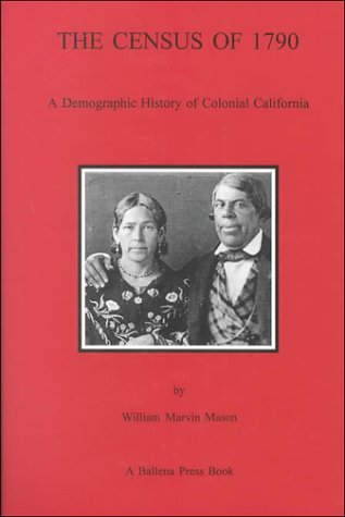 9780879191375: The Census of 1790: A Demographic History of Colonial California (Ballena Press Anthropological Papers)
