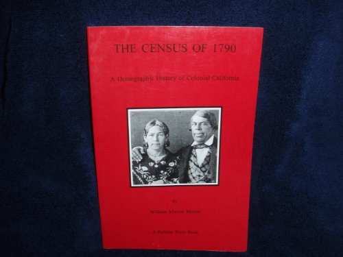 9780879191382: The Census of 1790: A Demographic History of Colonial California (Ballena Press Anthropological Papers)