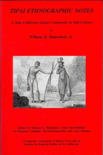 9780879191443: Tipai Ethnographic Notes: A Baja California Indian Community at Mid Century (Formerly Ballena Press Anthropological Papers, No. 48)