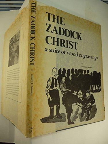 The Zaddick Christ: A Suite of Wood: Solomon, Bernard A.