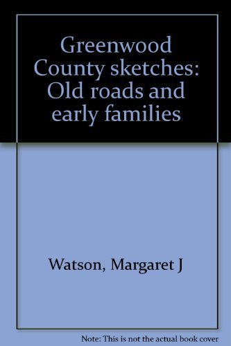 9780879210663: Greenwood County sketches: Old roads and early families