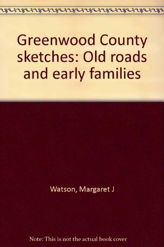9780879210694: Greenwood County sketches: Old roads and early families