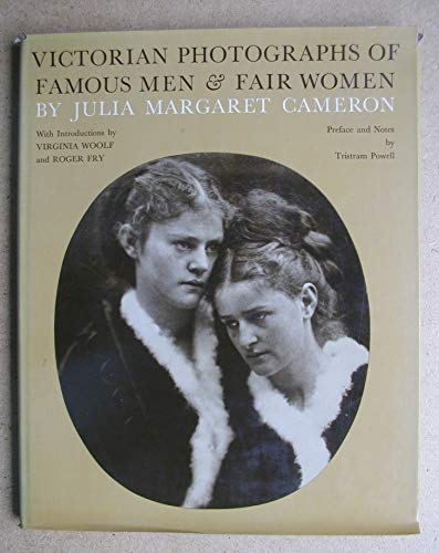 Victorian Photographs of Famous Men and Fair Women. With Introductions by Virginia Woolf and Roger ...