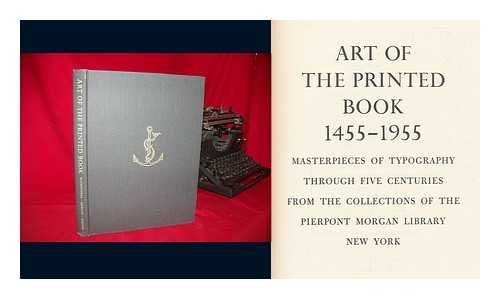 9780879230821: Art of the Printed Book, 1455-1955: Masterpieces of Typography Through Five Centuries from the Collections of the Pierpont Morgan Library, New York ; With an Essay by Joseph Blumenthal