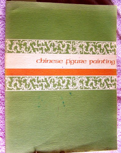 9780879230876: Chinese figure painting, (Its fiftieth anniversary exhibition)