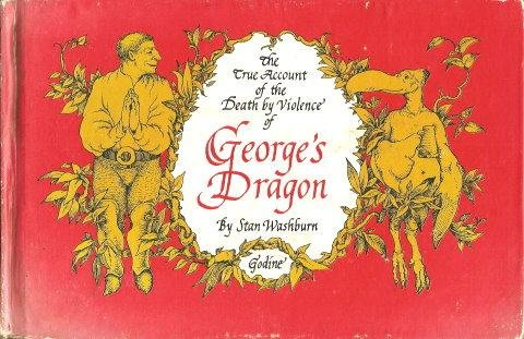 The True Account of the Death by Violence of George's Dragon: Washburn, Stan