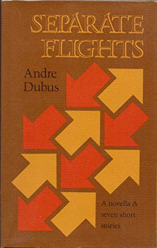 Separate Flights: Dubus, Andre