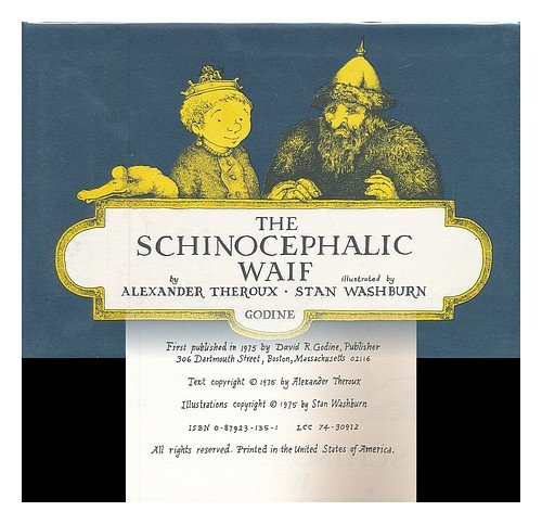 The schinocephalic waif: Theroux, Alexander