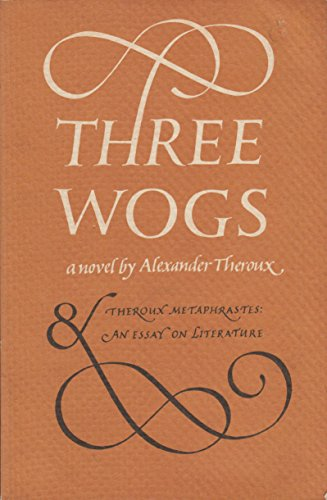 Three wogs (9780879231415) by Alexander Theroux