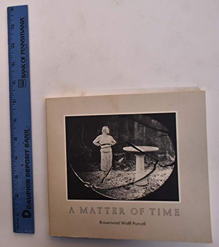 A Matter of Time (Contemporary Photographers Series; 1): Purcell, Rosamond Wolff