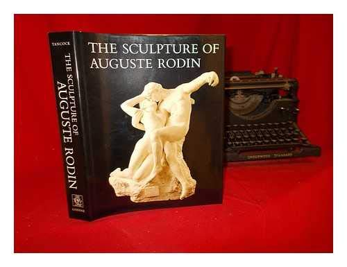 Sculpture of Auguste Rodin: Tancock, John L.