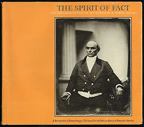 The Spirit of Fact: The Daguerreotypes of Southworth & Hawes, 1843-1862