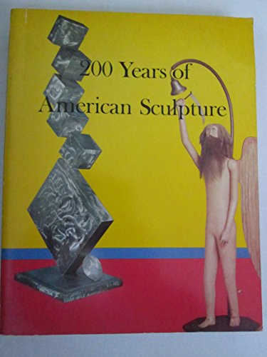 9780879231866: 200 Years of American Sculpture