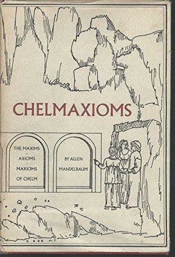 9780879232146: Chelmaxioms : the maxims, axioms, maxioms of Chelm