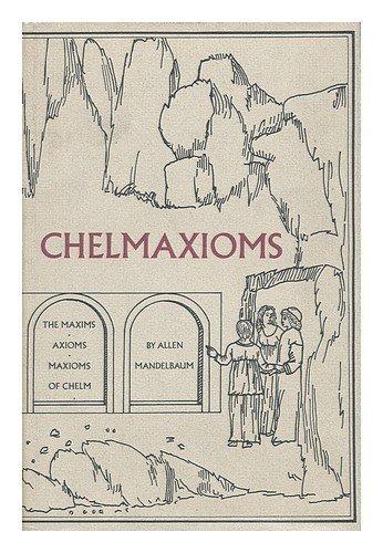 9780879232290: Chelmaxioms : The Maxims, Axioms, Maxioms of Chelm