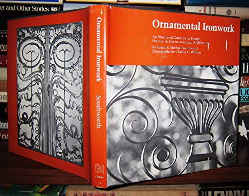 9780879232337: Ornamental Ironwork: Illustrated Guide to Its History, Design and Use in American Architecture