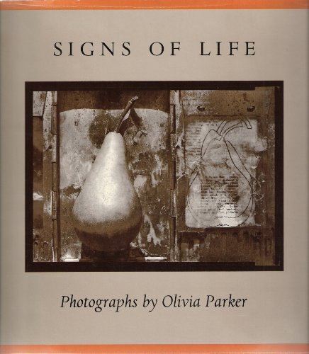 Signs of Life: Photographs by Olivia Parker: Parker, Olivia