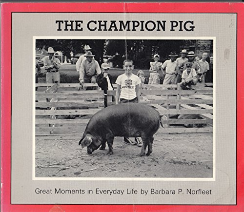 9780879232702: The champion pig: Great moments in everyday life